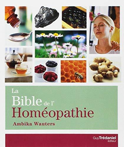 BIBLE DE L HOMEOPATHIE -LA-: WAUTERS AMBIKA