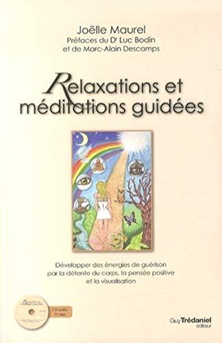 9782813206756: Relaxations et méditations guidées : Développer des énergies de guérison par la détente du corps, la pensée positive et la visualisation (1CD audio)