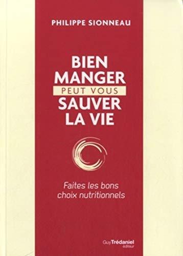 9782813206763: Bien manger peut vous sauver la vie : Faites les bon choix nutritionnels