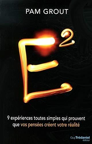 9782813207050: E� : 9 exp�riences toutes simples qui prouvent que vos pens�es cr�ent votre r�alit�