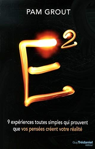 9782813207050: E² : 9 expériences toutes simples qui prouvent que vos pensées créent votre réalité