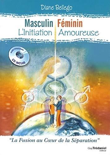 9782813207111: Masculin féminin, l'initiation amoureuse : La fusion au coeur de la séparation (1CD audio)