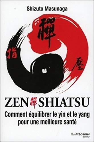 Zen shiatsu : Comment ?quilibrer le Yin: Masunaga, Shizuto