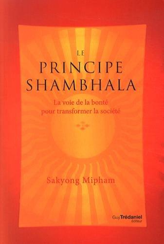 PRINCIPE SHAMBHALA -LE- LA VOIE DE LA BO: SAKYONG MIPHAM
