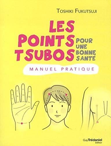 9782813207333: Les points tsubo pour une bonne santé : Manuel pratique