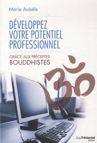 9782813207357: Développez votre potentiel professionnel - Grâce aux préceptes bouddhistes
