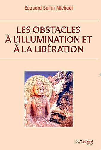 9782813207623: Les Obstacles à l'Illumination et à la Liberation