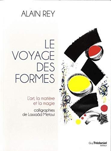 VOYAGE DES FORMES -LE-: REY ALAIN