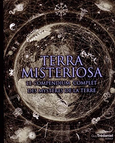 9782813207784: Terra misteriosa : Le compendium complet des mystères de la Terre