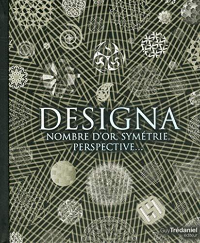 9782813207821: Designa : Nombre d'or, symétrie, perspective...