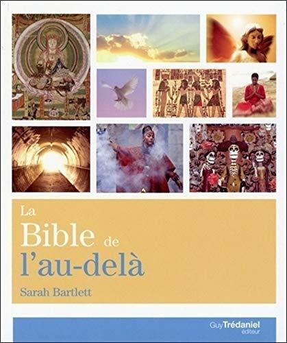 BIBLE DE L AU DELA -LA-: BARTLETT SARAH