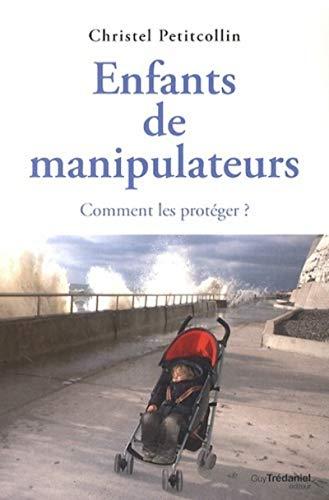 9782813208040: Enfants de manipulateurs : Comment les protéger ?
