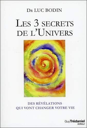 9782813208156: Les 3 secrets de l'univers : Des révélations qui vont changer votre vie