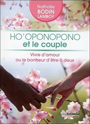 9782813208392: Ho'oponopono et le couple : Vivre d'amour ou le bonheur d'�tre � deux