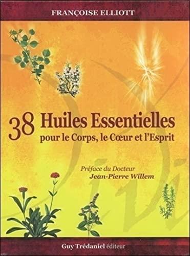 38 huiles essentielles pour le corps, le coeur et l'esprit : Avec 1 livre et 38 cartes: ...