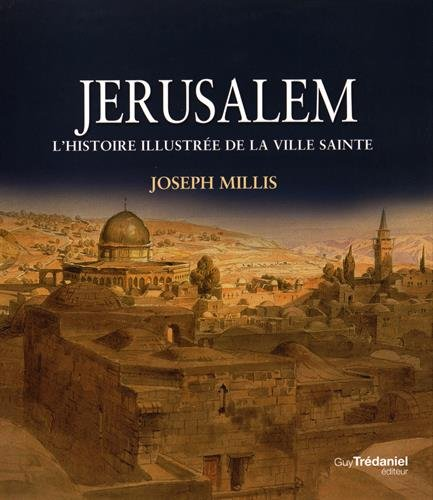 9782813209016: Jérusalem : Histoire illustrée de la ville sainte