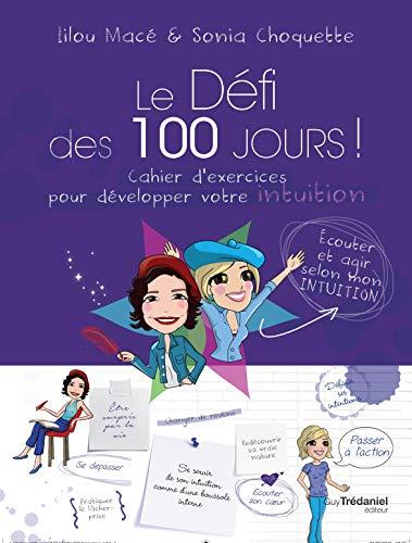 9782813209405: Le défi des 100 jours ! : Cahier d'exercices pour développer son intuition en 100 jours