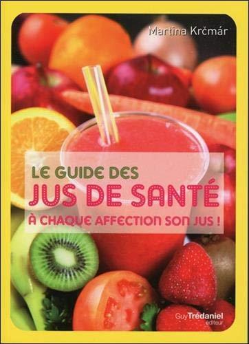 9782813209603: Le guide des jus de santé : A chaque affection son jus !