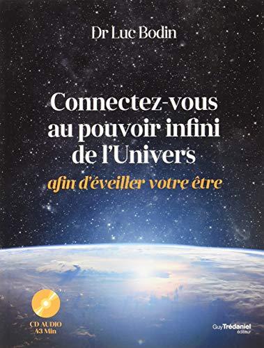 9782813209887: Connectez-vous au pouvoir infini de l'Univers afin d'éveiller votre être (1CD audio)