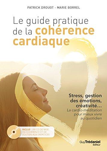 Le Guide pratique de la cohérence cardiaque: Patrick Drouot; Marie