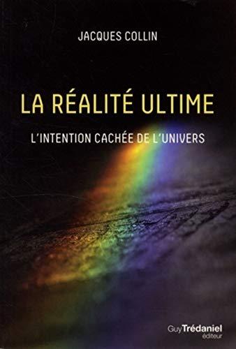9782813218537: La réalité ultime : L'intention cachée de l'univers