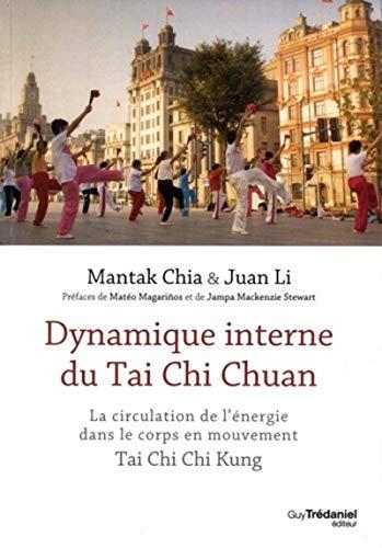 9782813218643: Dynamique interne du Taï Chi Chuan : Circulation de l'énergie dans le corps en mouvement. Tai Chi Chi Kung I