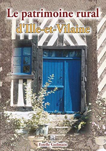 Le patrimoine rural dIlle-et-Vilaine Estelle Guilmain - Estelle Guilmain