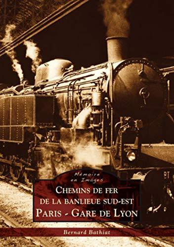 9782813803818: Chemins de fer de la banlieue sud-est - Paris Gare de Lyon