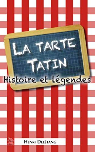 9782813804310: La tarte Tatin - Histoire et légendes