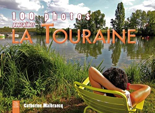 9782813804686: 100 Photos pour Aimer la Touraine