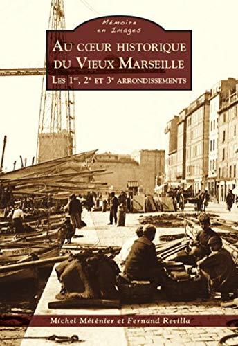 Au coeur historique du Vieux Marseille -: Michel Méténier et