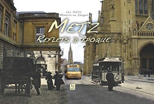 9782813806291: Metz - Reflets d'époque
