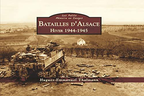 9782813806437: Batailles d'Alsace : Hiver 1944-1945