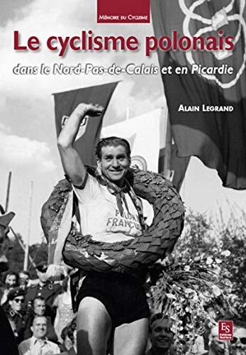 9782813806604: Le cyclisme polonais dans le Nord-Pas-de-Calais et en Picardie