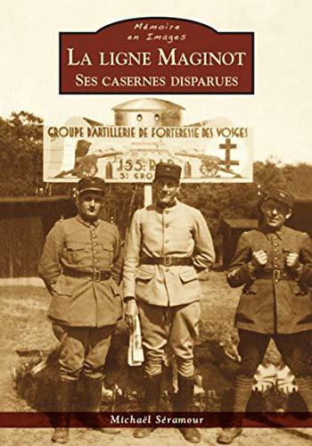 9782813806635: La Ligne Maginot - Ses Casernes Disparues
