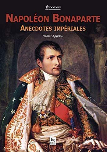 9782813807809: Napoléon Bonaparte - anecdoctes impériales