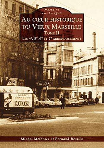 Au coeur historique du vieux Marseille : Michel Méténier; Fernand