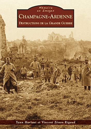 9782813808837: Champagne-Ardenne - Destructions de la Grande Guerre
