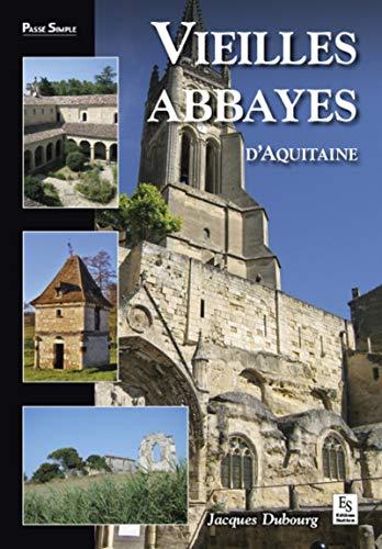 9782813808936: Vieilles abbayes d'Aquitaine