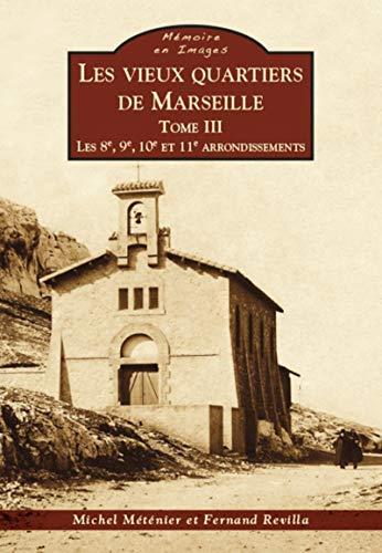 Les vieux quartiers de Marseille : Tome: Michel Méténier; Fernand