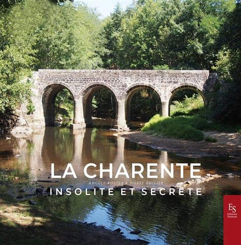 9782813813091: La Charente insolite et secrète