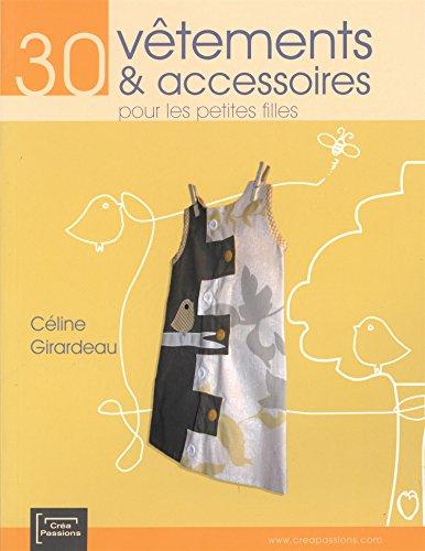9782814100138: 30 vêtements & accessoires pour les petites filles (French Edition)