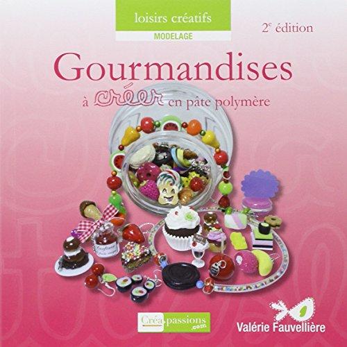 9782814100824: Gourmandises � cr�er en p�te polym�re (Modelage)