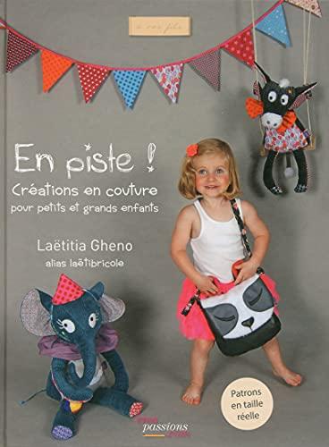 9782814101425: En piste ! créations en couture pour petits et grands enfants