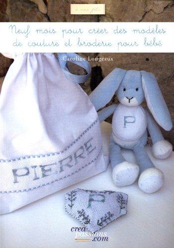 9782814101524: Neuf mois pour créer des modèles de couture et broderie pour bébé