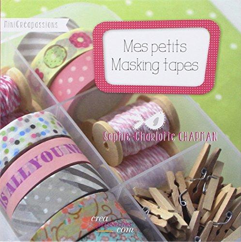 9782814101654: Mes petits masking tapes (MinicréaPassions)