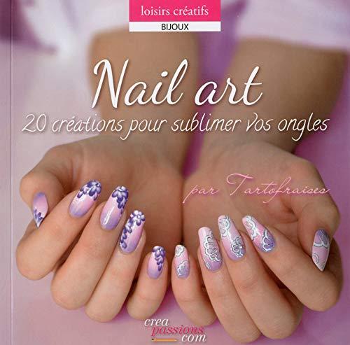 9782814101906: Nail art : 20 créations pour sublimer vos ongles
