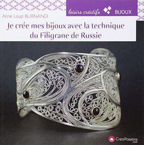 Je crèe mes bijoux : Avec la: Anne-Loup Burnand