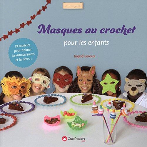 Masques au crochet pour les enfants : Leroux, Ingrid