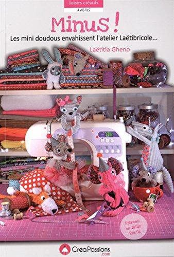 Minus ! Les mini doudous envahissent l'atelier: Laëtitia Gheno